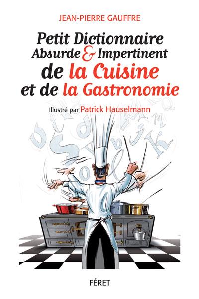 Petit dictionnaire de la cuisine et de la gastronomie